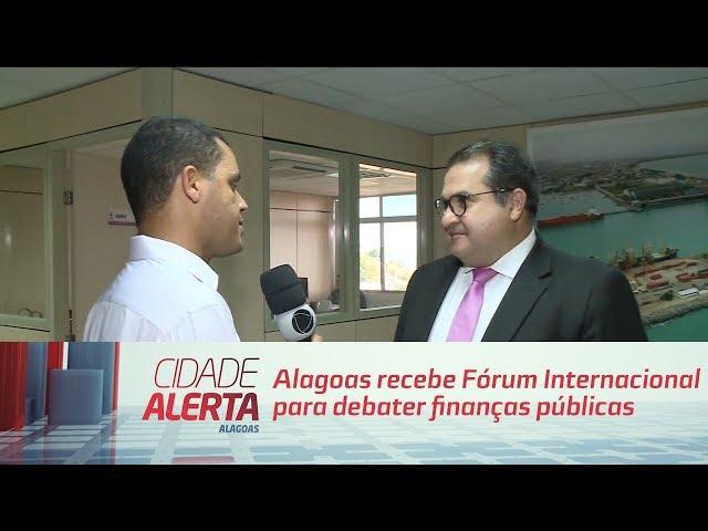 Alagoas recebe Fórum Internacional para debater finanças públicas
