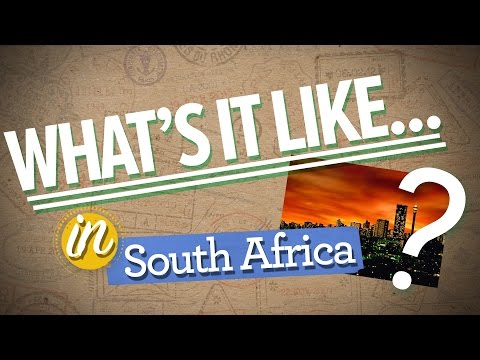 What's It Like in South Africa?