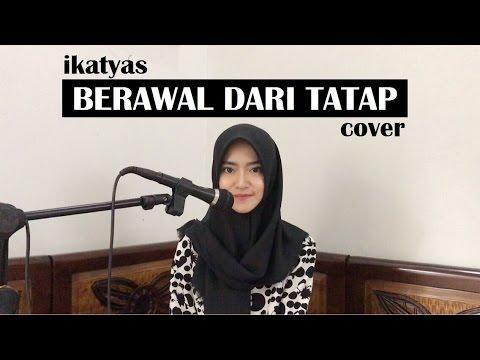 Yura - Berawal Dari Tatap (cover) by IKATYAS