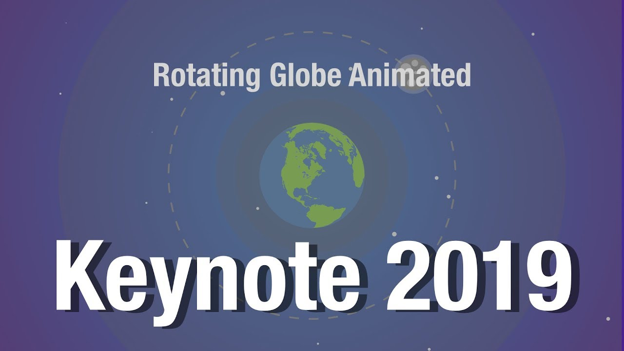#019 Amazing Rotating Globe Animation IN Keynote Tutorial 旋转地球动画2019