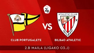 🔴 LIVE | Club Portugalete vs Bilbao Athletic | 2.B 2020-21 I J 3. jardunaldia