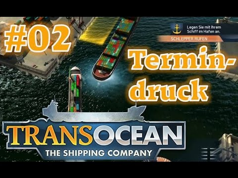 Termindruck ★ TRANS OCEAN #2 ★ Mini Let's play THE SHIPPING COMPANY