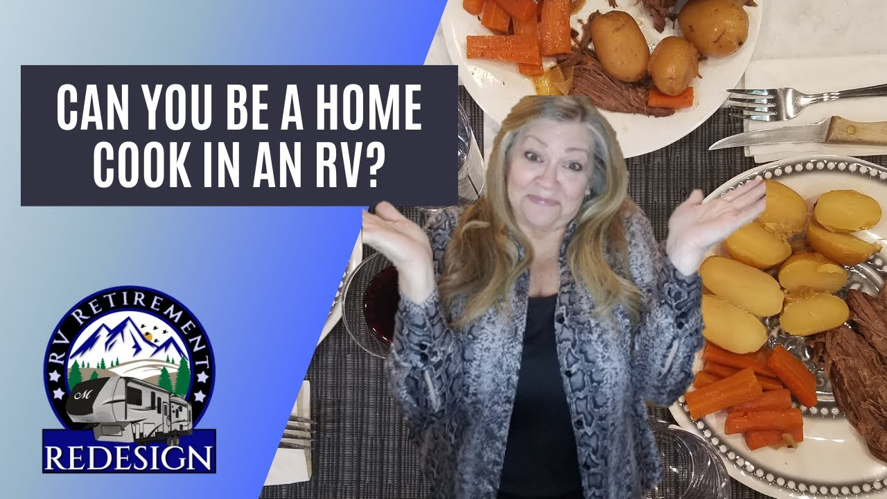 Can you be a home cook when cooking in an RV kitchen?