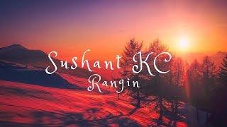 Sushant KC - Rangin (Lyrics)
