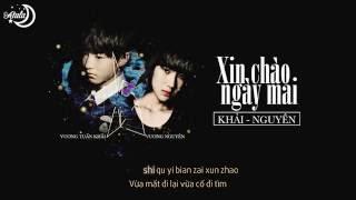 [Vietsub+Kara] Xin Chào Ngày Mai | 明天, 你好 - Khải Nguyên | 凯源 (TFBoys) || Cover