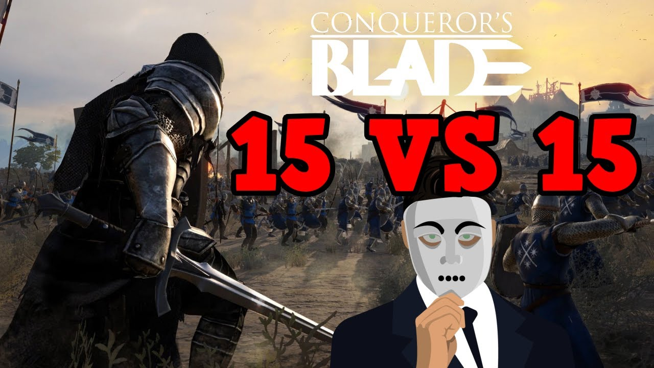 Conqueror's Blades 15 vs 15 Gameplay || Fakersation ||
