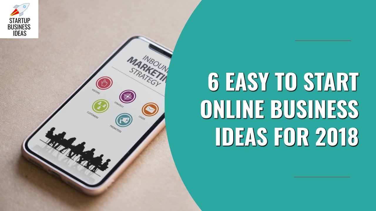 6 Easy To Start Online Business Ideas For 2018 Startup
