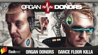 Organ Donors ft. MC Mallorca Lee - Dance Floor Killa