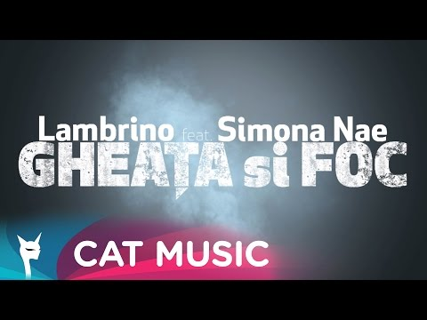 Lambrino feat. Simona Nae - Gheata si foc (Official Single)