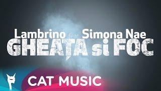 Lambrino feat. Simona Nae - Gheata si foc (Official Single)
