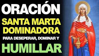 🙏 Oración a Santa Marta Dominadora para DESESPERAR, DOMINAR Y HUMILLAR 🙇 - YouTube