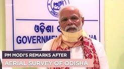 PM Modi's remarks after aerial survey of Odisha