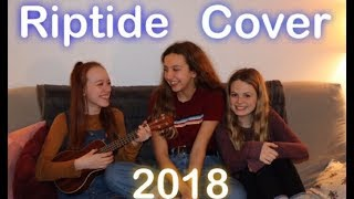 Riptide Cover 2018 Full Song