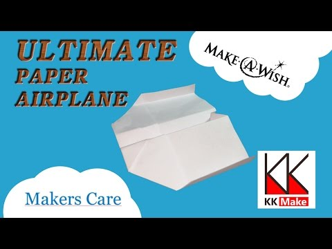 How to make an Ultimate Paper Airplane - for MakersCare.org