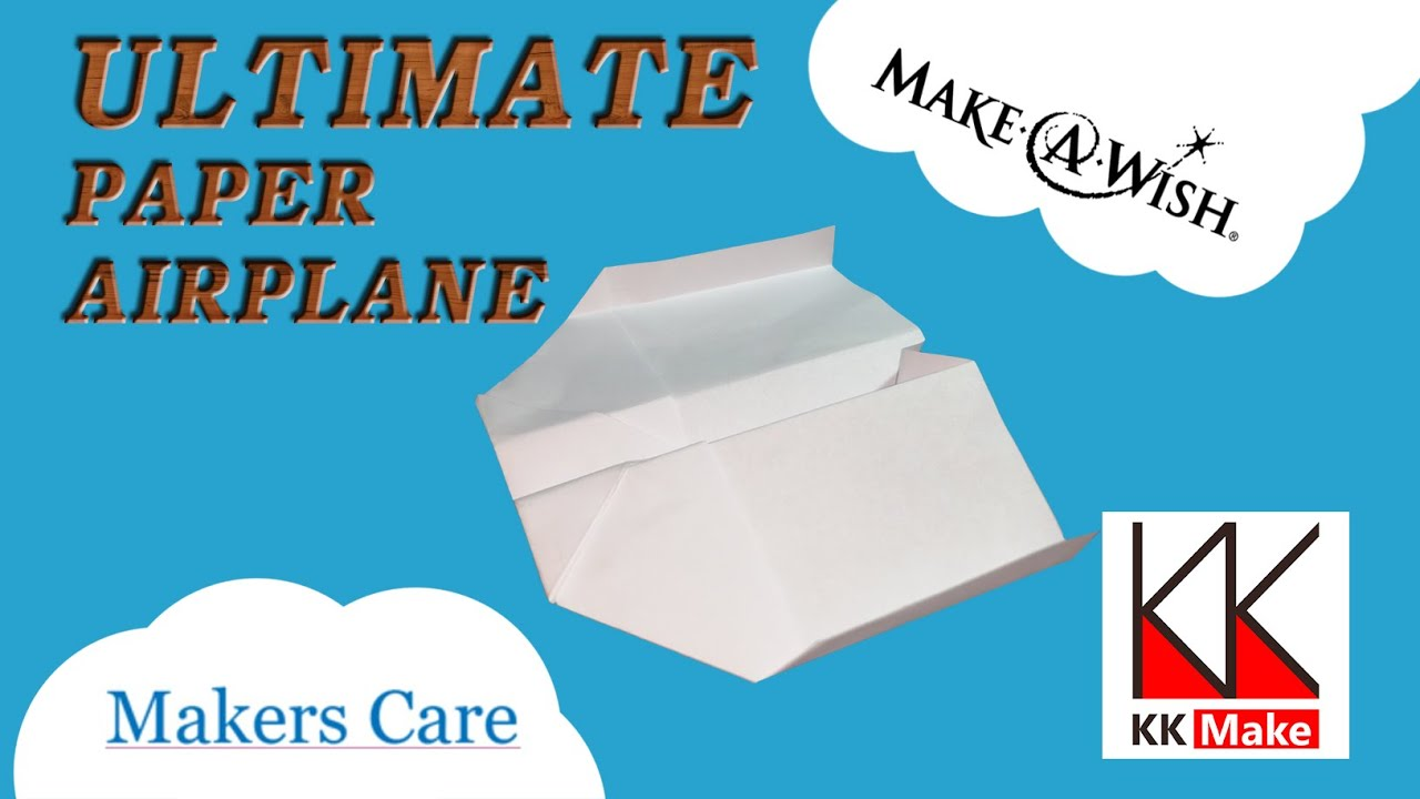 how to make an ultimate paper airplane for makerscare org youtube