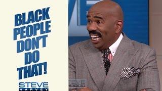 Ask Steve: Black people don't do that! || STEVE HARVEY