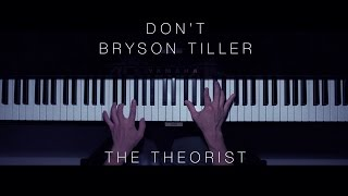 Bryson Tiller - Don't | The Theorist Piano Cover