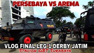 Download Lagu Vlog Final Leg 1   Luar Dalam Stadion GBT Persebaya vs Arema Piala Presiden 2019 mp3