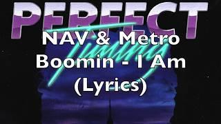 Nav Metro Boomin I Am Lyrics.mp3