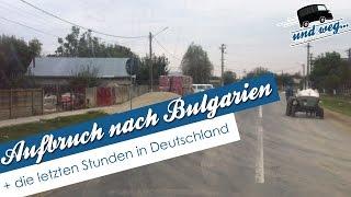 Aufbruch nach Bulgarien / #1