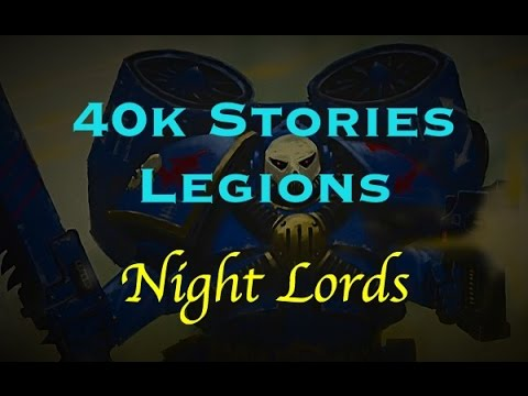 40k Stories - Legions: The Night Lords