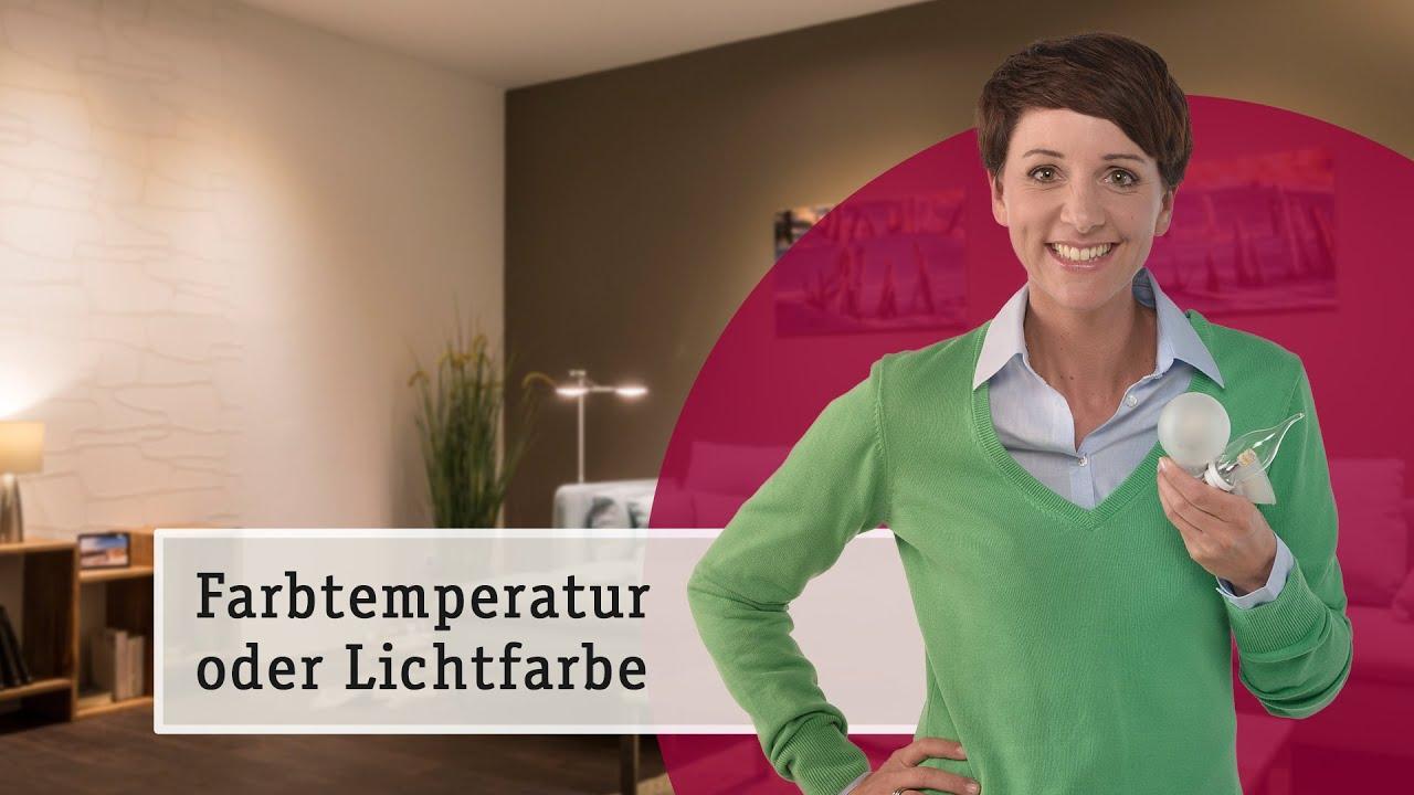 farbtemperatur oder lichtfarbe die richtige auswahl von kelvin youtube. Black Bedroom Furniture Sets. Home Design Ideas