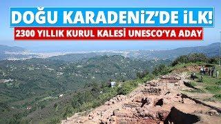 2300 Yıllık  Ordu Kurul Kalesi  UNESCO'ya Aday