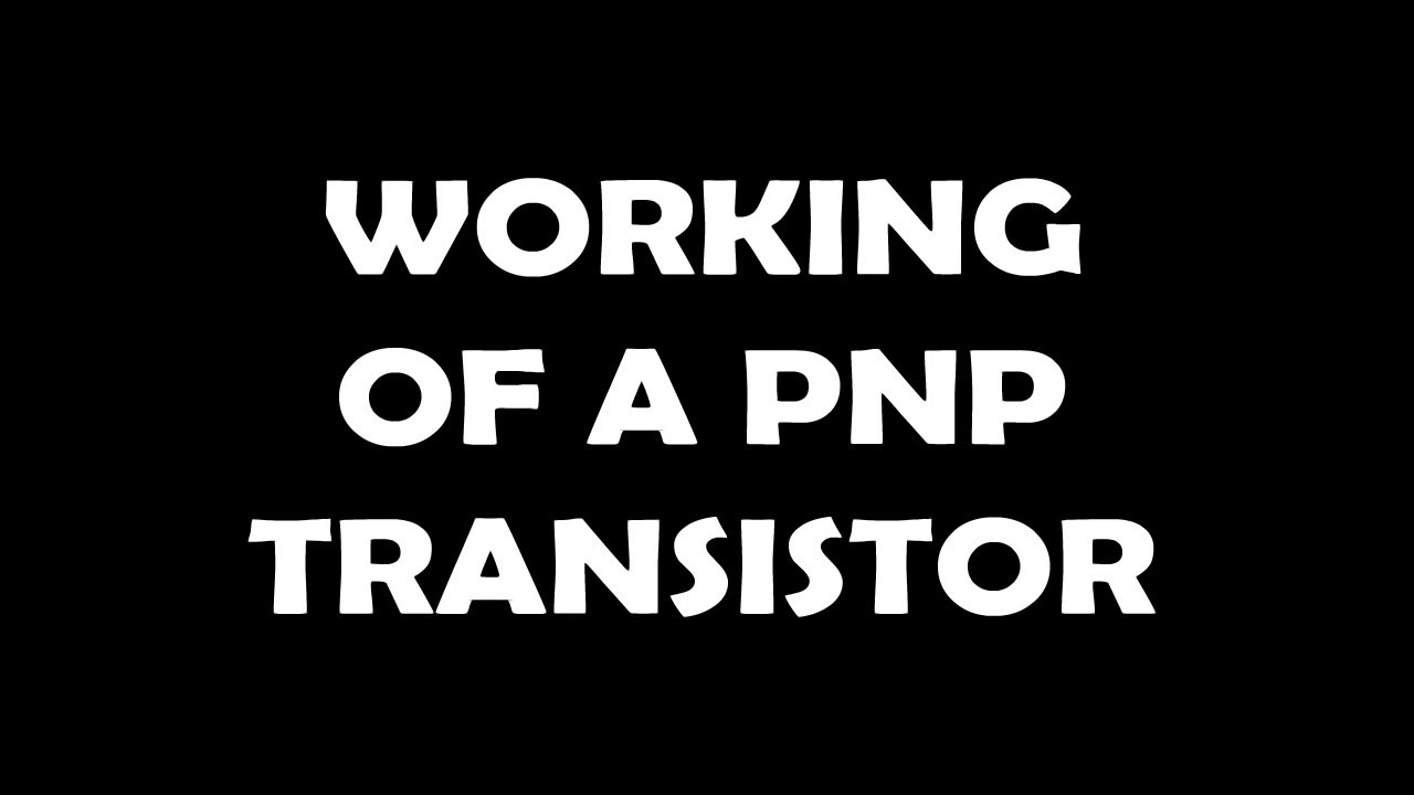 Working Of A Pnp Transistor Circuit Animation In English Youtube Video Simple Electrical Showing Current Flow By Edufine For Education