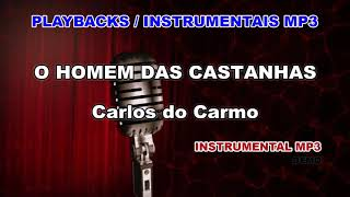 ♬ Playback / Instrumental Mp3 - O HOMEM DAS CASTANHAS - Carlos do Carmo