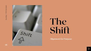 Sunday 11th October: The SHIFT