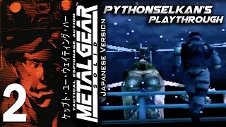MGS1 Japanese Version Playthrough: PART 2 [HD 1080P] | PythonSelkan - Metal Gear Solid