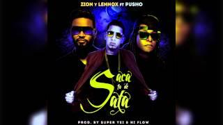 Saca lo de sata - Zion & Lennox Ft Pusho