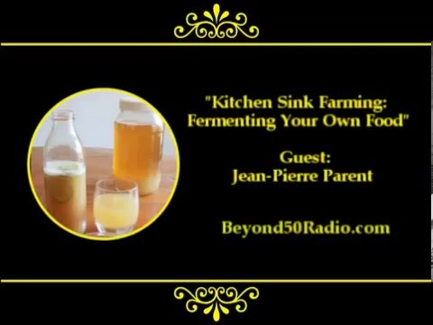 Kitchen Sink Farming: Fermenting Your Own Food