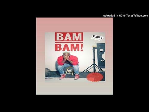 Yung L – Bam Bam (Prod. Chopstix) [Official Audio]
