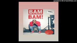 Yung L – Bam Bam (Prod. Chopstix) [ Audio]