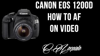 How to Autofocus on video Canon 1200D (T5)(Autofocus on video for Canon eos 1200D with 18-55 DC III., 2016-01-08T16:14:45.000Z)