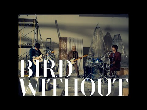 Non Stop Rabbit 『BIRD WITHOUT』 official music video 【ノンラビ】