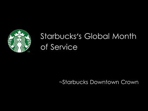 Starbucks Global Month of Service   Starbucks Downtown Crown
