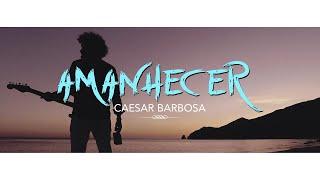 Caesar Barbosa - Amanhecer (VIDEOCLIPE)