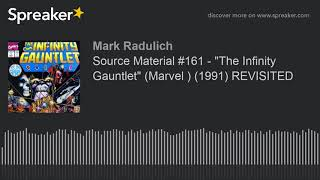"Source Material #161 - ""The Infinity Gauntlet"" (Marvel ) (1991) REVISITED"