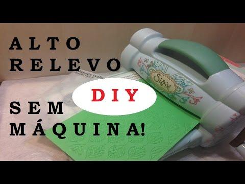 Alto Relevo sem Máquina, como fazer? #1 - DIY (Emboss withou machine) - VIDEO