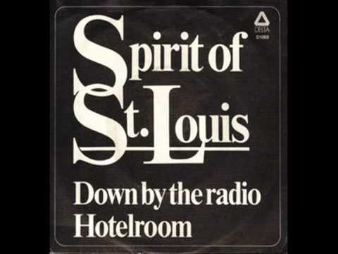 Spirit Of St. Louis - Down By The Radio