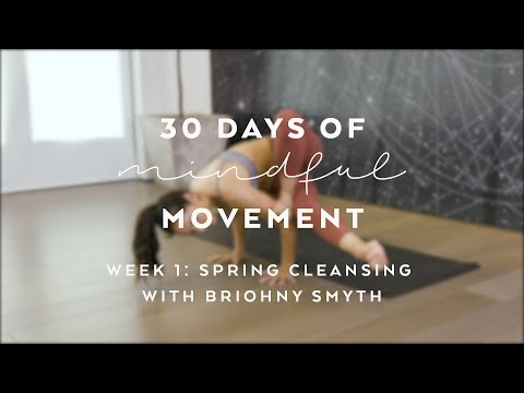 Day 4: Detoxifying Yoga Flow With Briohny Smyth - Spring Reset: 30 Days Of Mindful Movement