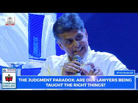 ThinKEDU 2020 - The judgment paradox: Are our lawyers being taught the right things? : Manish Tewari