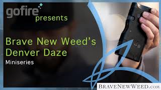 GoFire Presents 'Denver Daze', A Special Denver-focused Miniseries: Legalization Five Years On...