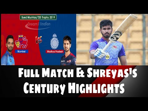mumbai-vs-mp-full-match-|-shreyas-iyyer-2nd-centuary-highlights-|-syed-mushtaq-ali-trophy-2019