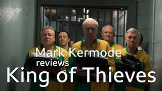 Mark Kermode reviews King of Thieves
