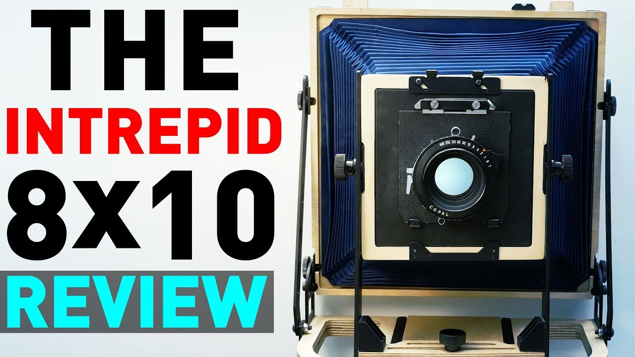 The INTREPID CAMERA 8x10 REVIEW - Large Format Photography in 2018?