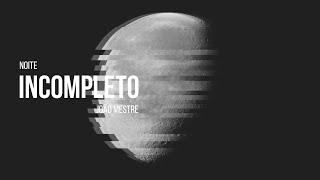 João Mestre - Incompleto