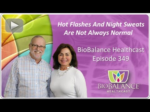 Hot Flashes And Night Sweats Are Not Always Hormonal